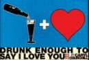 Drunk Enough to Say I Love You